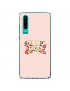Coque Huawei P30 Fuck You Love - Sara Eshak