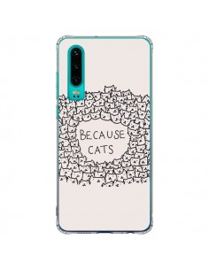 Coque Huawei P30 Because Cats chat - Santiago Taberna