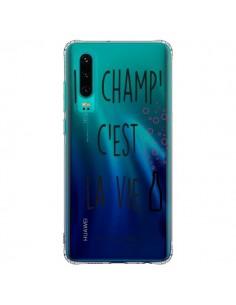 Coque Huawei P30 Le Champ, c'est la Vie Transparente - Les Vilaines Filles
