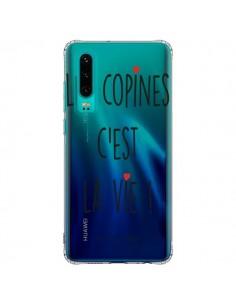 Coque Huawei P30 Les copines, c'est la vie Transparente - Les Vilaines Filles