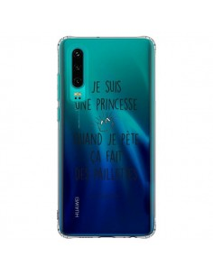 Coque Huawei P30 Je suis une princesse quand je pète ça fait des paillettes Transparente - Les Vilaines Filles