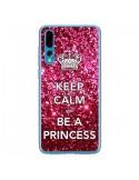 Coque Huawei P20 Pro Keep Calm and Be A Princess - Nico