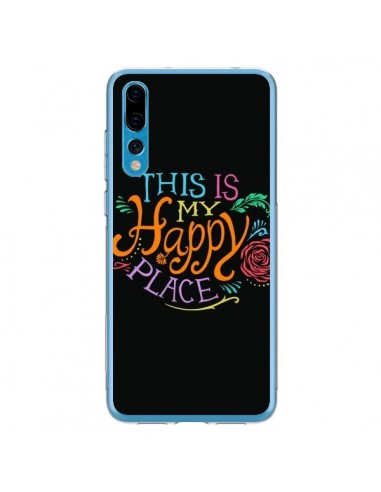 Coque Huawei P20 Pro This is my Happy Place - Rachel Caldwell