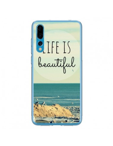 Coque Huawei P20 Pro Life is Beautiful - R Delean