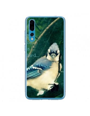 Coque Huawei P20 Pro I'd be a bird Oiseau - R Delean