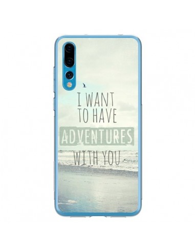 Coque Huawei P20 Pro I want to have adventures with you - Sylvia Cook