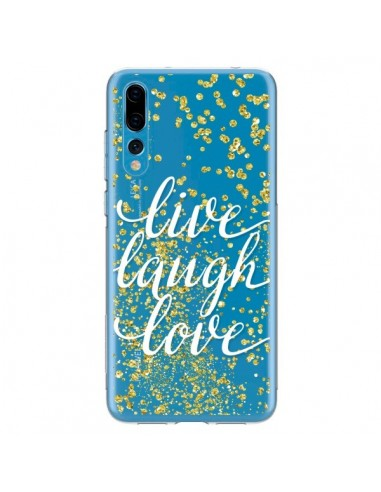 Coque Huawei P20 Pro Live, Laugh, Love, Vie, Ris, Aime Transparente - Sylvia Cook