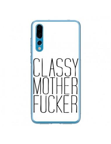 Coque Huawei P20 Pro Classy Mother Fucker - Sara Eshak