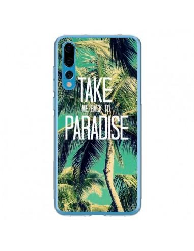 Coque Huawei P20 Pro Take me back to paradise USA Palmiers Palmtree - Tara Yarte