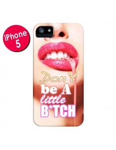Coque Don't Be A Little Bitch pour iPhone 5 et 5S - Jonathan Perez