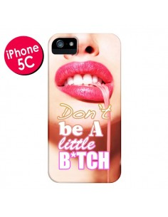 Coque Don't Be A Little Bitch pour iPhone 5C - Jonathan Perez