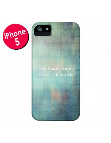 Coque The heart wants what it wants Coeur pour iPhone 5 et 5S - Sylvia Cook
