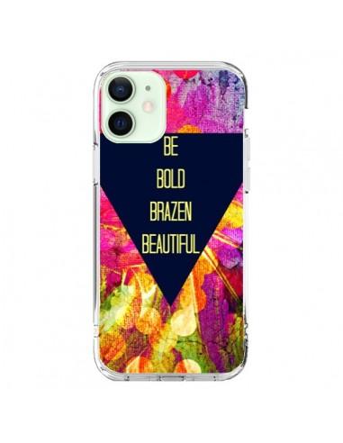 Coque iPhone 12 Mini Be Bold Brazen...