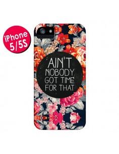 Coque Fleur Flower Ain't nobody got time for that pour iPhone 5 et 5S - Sara Eshak