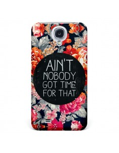 Coque Fleur Flower Ain't nobody got time for that pour Samsung Galaxy S4 - Sara Eshak