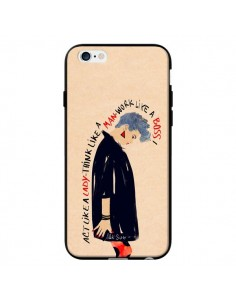 Coque Act Like A Lady pour iPhone 6 - AlekSia