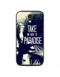 Coque Take me back to paradise USA Palmiers pour Samsung Galaxy S4 - Tara Yarte