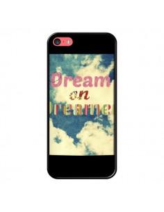 Coque Dream on Dreamer Rêves pour iPhone 5C - R Delean