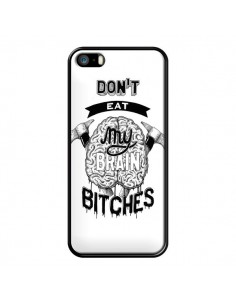 Coque Don't eat my brain Bitches Cerveau Blanc pour iPhone 5 et 5S - Senor Octopus