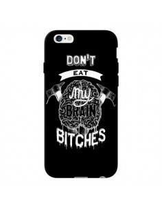 Coque Don't eat my brain Bitches Cerveau Noir pour iPhone 6 - Senor Octopus