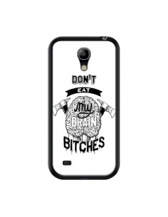 Coque Don't eat my brain Bitches Cerveau Blanc pour Samsung Galaxy S4 Mini - Senor Octopus