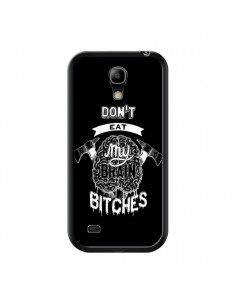 Coque Don't eat my brain Bitches Cerveau Noir pour Samsung Galaxy S4 Mini - Senor Octopus