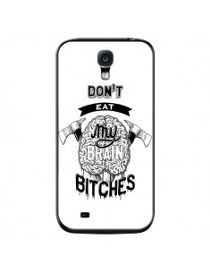 Coque Don't eat my brain Bitches Cerveau Blanc pour Samsung Galaxy S4 - Senor Octopus