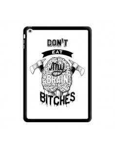 Coque Don't eat my brain Bitches Cerveau Blanc pour iPad Air - Senor Octopus