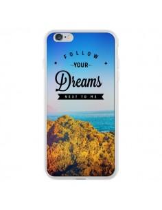 Coque Follow your dreams Suis tes rêves pour iPhone 6 Plus - Eleaxart