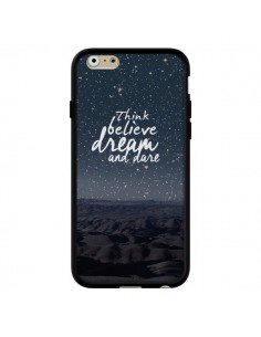 Coque Think believe dream and dare Pensée Rêves pour iPhone 6 - Eleaxart