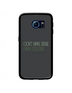 Coque I don't make sense, I make Dollars, gris pour Samsung Galaxy S6 Edge - Shop Gasoline