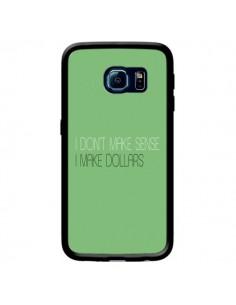 Coque I don't make sense, I make Dollars, vert pour Samsung Galaxy S6 Edge - Shop Gasoline