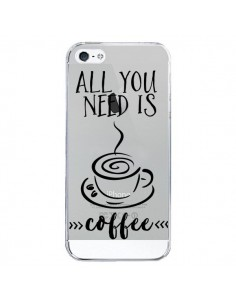 Coque iPhone 5/5S et SE All you need is coffee Transparente - Sylvia Cook