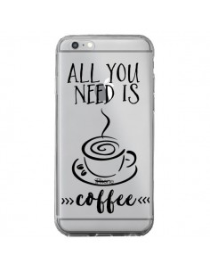 Coque iPhone 6 Plus et 6S Plus All you need is coffee Transparente - Sylvia Cook