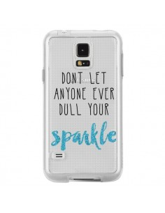 Coque Don't let anyone ever dull your sparkle Transparente pour Samsung Galaxy S5 - Sylvia Cook