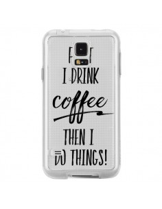 Coque First I drink Coffee, then I do things Transparente pour Samsung Galaxy S5 - Sylvia Cook