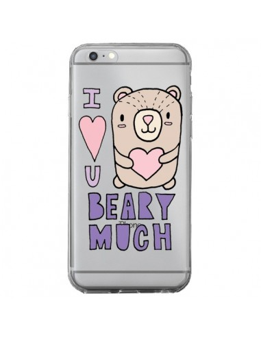 Coque iPhone 6 Plus et 6S Plus I Love You Beary Much Nounours Transparente - Claudia Ramos