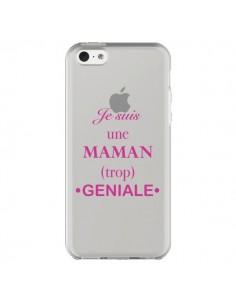 Coque iPhone 5C Je suis une maman trop géniale Transparente - Laetitia