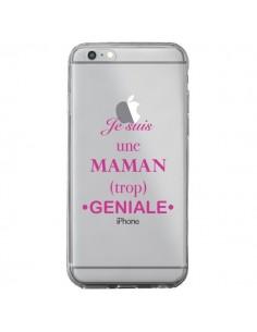 Coque iPhone 6 Plus et 6S Plus Je suis une maman trop géniale Transparente - Laetitia