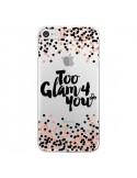 Coque iPhone 7 et 8 Too Glamour 4 you Trop Glamour pour Toi Transparente - Ebi Emporium