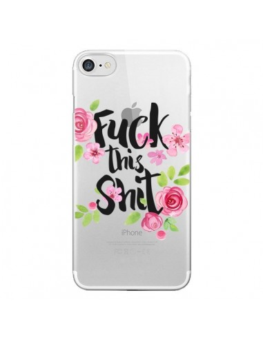 Coque Fuck this Shit Flower Fleur Transparente pour iPhone 7 et 8 - Maryline Cazenave