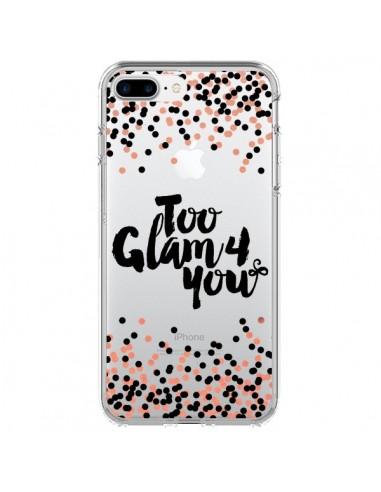 Coque Too Glamour 4 you Trop Glamour pour Toi Transparente pour iPhone 7 Plus et 8 Plus - Ebi Emporium