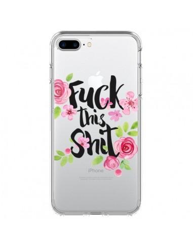 Coque iPhone 7 Plus et 8 Plus Fuck this Shit Flower Fleur Transparente - Maryline Cazenave