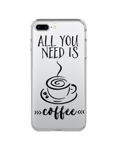 Coque iPhone 7 Plus et 8 Plus All you need is coffee Transparente - Sylvia Cook