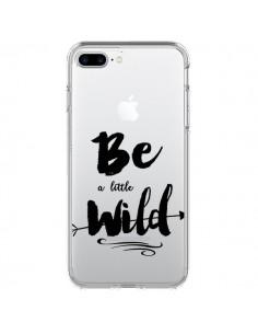 Coque Be a little Wild, Sois sauvage Transparente pour iPhone 7 Plus et 8 Plus - Sylvia Cook