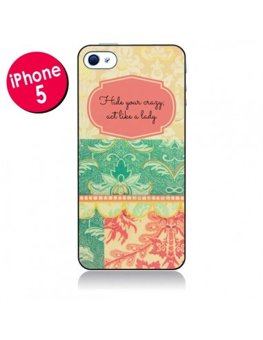 Coque Hide your Crazy, Act Like a Lady pour iPhone 5 - R Delean