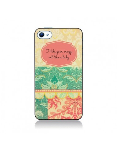 Coque Hide your Crazy, Act Like a Lady pour iPhone 4 et 4S - R Delean