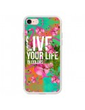 Coque Live your Life pour iPhone 7 - Eleaxart
