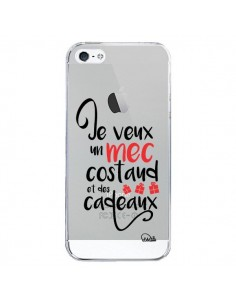 Coque Je veux un mec costaud et des cadeaux Transparente pour iPhone 5/5S et SE - Lolo Santo