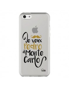 Coque iPhone 5C Je veux Pedro à Monte Carlo Transparente - Lolo Santo